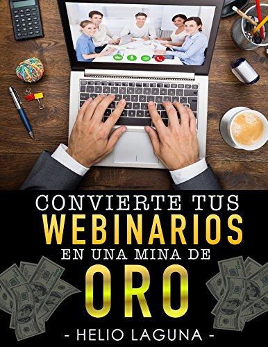 Convierte Tus Webinars En Una Mina De Oro por Helio Laguna