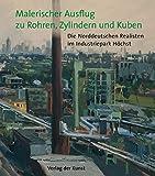 Image de Malerischer Ausflug zu Rohren, Zylindern und Kuben: Die Norddeutschen Realisten im Industr