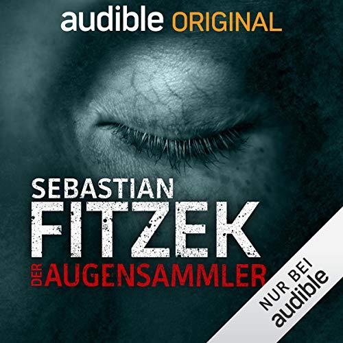 Der Augensammler. Ein Audible Original Hörspiel: Alina Gregoriev 1