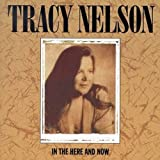 Songtexte von Tracy Nelson - In the Here and Now