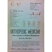 Orthopedic Medicine a New Approach to Vertebral Ma