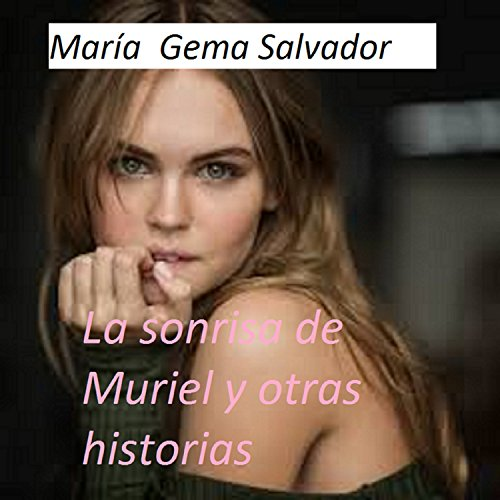 La sonrisa de Muriel y otras historias por María Gema Salvador