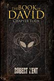 The Book of David: Chapter Four