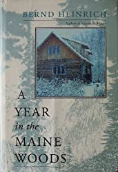 A Year in the Maine Woods by Bernd Heinrich (1994-11-01)