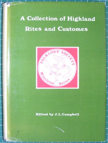 a-collection-of-highland-rites-and-customes-copied-by-edward-lhuyd-from-the-manuscript-of-the-rev-ja