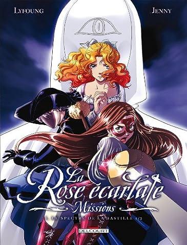 La Rose écarlate : Missions, Tome 1 : Le spectre de la Bastille 1/2