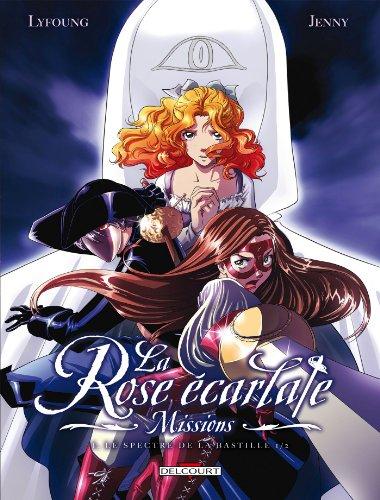 La Rose écarlate - Missions T1 - Le Spectre de la Bastille 1 par Patricia Lyfoung