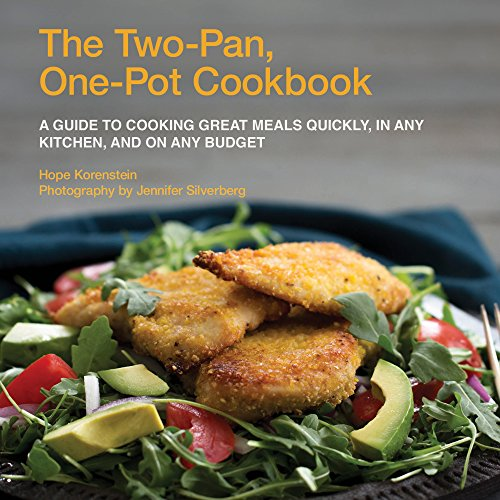 the-two-pan-one-pot-cookbook-a-guide-to-cooking-great-meals-quickly-in-any-kitchen-and-on-any-budget