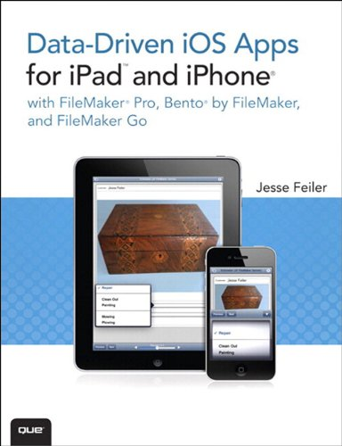 Data-driven iOS Apps for iPad and iPhone with FileMaker Pro, Bento by FileMaker, and FileMaker Go (English Edition)