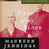Vices of My Blood: A Murdoch Mystery, Book 6
