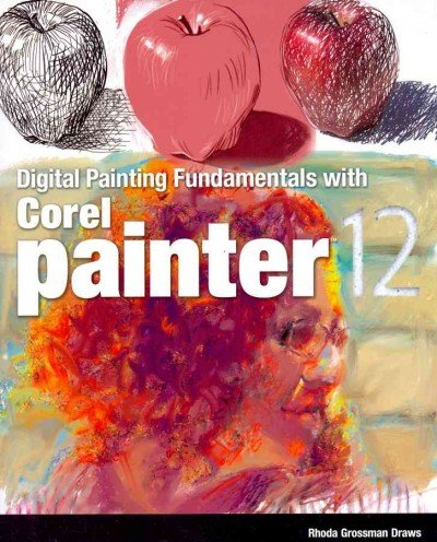 (Digital Painting Fundamentals with Corel Painter 12) By Draws, Rhonda Grossman (Author)...
