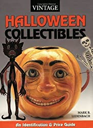 Vintage Halloween Collectibles: An Identification & Value Guide by Mark Ledenbach (2003-06-03)