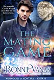 The Mating Game: Werewolves of Montana Book 8