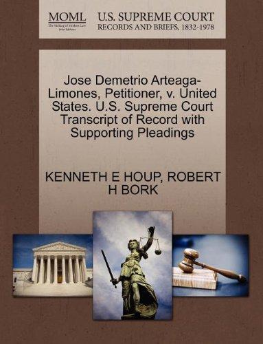 Jose Demetrio Arteaga-Limones, Petitioner, v. United States. U.S. Supreme Court Transcript of...