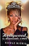 Hollywood, les diamants et moi : (The Truth About Diamonds) de Nicole Richie,Laura Contartese (Traduction) ( 20 janvier 2008 )