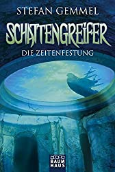 Schattengreifer - Die Zeitenfestung by Stefan Gemmel (2013-05-17)