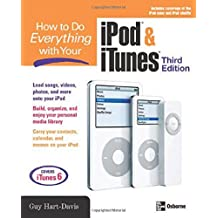 How to Do Everything with Your iPod & iTunes, Third Edition