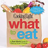 Best Cooking Magazines - Cooking Light What to Eat (Cooking Light Magazine) Review