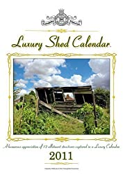 Luxury Shed Calendar 2011: A Humorous Appreciation of 12 Allotment Structures Captured in a Luxury Calendar by David Boxshall (2010-11-22)