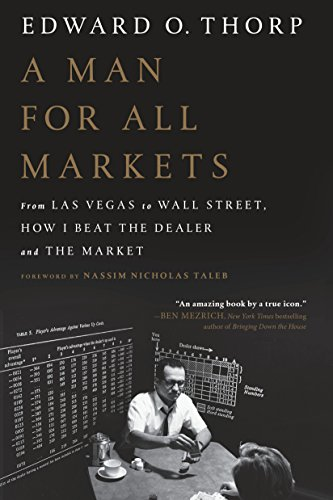 A Man for All Markets: From Las Vegas to Wall Street, How I Beat the Dealer and the Market (English Edition) por Edward O. Thorp
