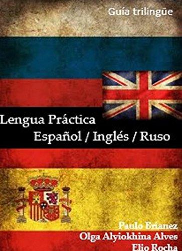 Lengua Práctica: español / inglés / ruso: trilingüe