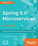 Spring 5.0 Microservices - Second Edition: Scalable systems with Reactive Streams and Spring Boot