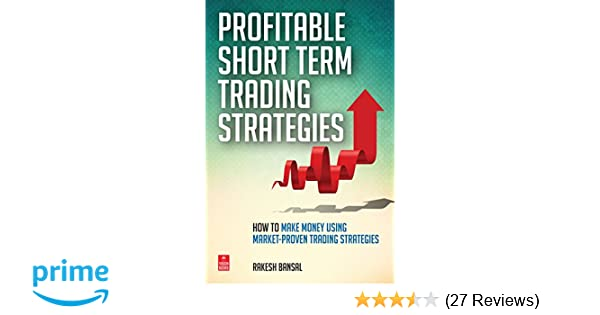 buy profitable short term trading strategies how to make money using market proven trading strategies book online at low prices in india profitable short