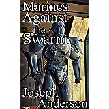 Marines Against the Swarm (English Edition)