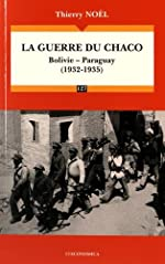 Guerre du Chaco (1932-1935) (la) de Noël Thierry
