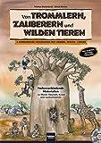 Von Trommlern, Zauberern und wilden Tieren: 6 afrikanische Märchen mit Liedern, Spielen, Tänzen zum Erzählen, Anhören und Darstellen. ... zu Musik, Deutsch, Kunst und Sachunterricht