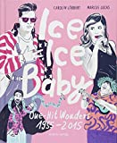 Ice Ice Baby: One-Hit Wonders 1955 - 2015