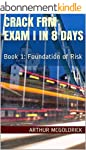 Crack FRM Exam I in 8 days: Book 1: F...