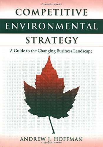 Competitive Environmental Strategy: A Guide to the Changing Business Landscape