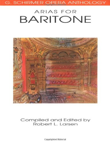 G. Schirmer Operatic Anthology - Arias for Baritone (G. Schirmer Opera Anthology)