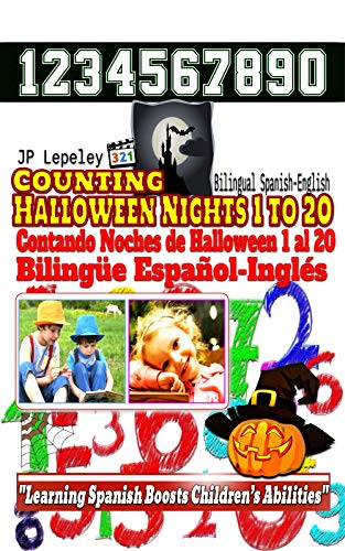 Counting Halloween Nights 1 to 20. Bilingual Spanish-English: Contando Noches de Halloween 1 al 20. Bilingüe Español-Inglés (English Edition) (Halloween Ingles En)