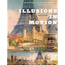 Illusions in Motion: Media Archaeology of the Moving Panorama and Related Spectacles (Leonardo Book Series) by Huhtamo, Erkki [Hardcover(2013/2/22)]