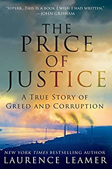 The Price of Justice: A True Story of Greed and Corruption par [Leamer, Laurence]