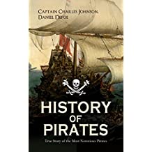 """HISTORY OF PIRATES – True Story of the Most Notorious Pirates: Charles Vane, Mary Read, Captain Avery, Captain Teach """"Blackbeard"""", Captain Phillips, Captain ... Edward Low, Major Bonnet and many more"""