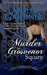 Murder in Grosvenor Square: Volume 9 (Captain Lacey Regency Mysteries) by Ashley Gardner (2014-10-28)