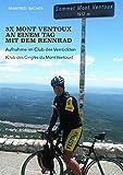 3 x Mont Ventoux an einem Tag mit dem Rennrad: Aufnahme im Club der Verrückten (Club des Cingles du Mont Ventoux)