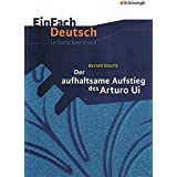 Der aufhaltsame Aufstieg des Arturo Ui. EinFach Deutsch Unterrichtsmodelle: Gymnasiale Oberstufe