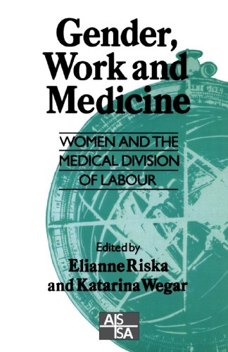 Gender Work and Medicine: Women and the Medical Division of Labour (SAGE Studies in International Sociology)