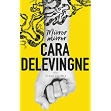 Mirror, Mirror: A Twisty Coming-of-Age Novel about Friendship and Betrayal from Cara Delevingne (English Edition)