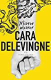 #9: Mirror, Mirror: A Twisty Coming-of-Age Novel about Friendship and Betrayal from Cara Delevingne