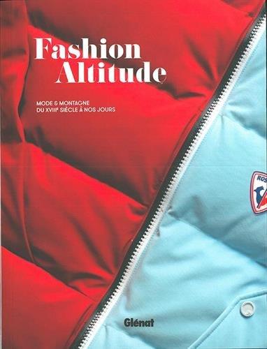 Fashion Altitude: Mode et montagne du 18e siècle à nos jours