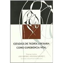 Estudios de teoría de la literatura como experiencia vital.: Homenaje al profesor Hernández Guerrero