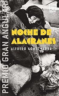 Noche de alacranes par Alfredo Gómez Cerdá