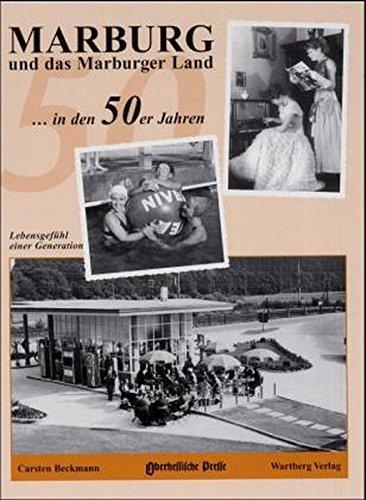 Marburg und das Marburger Land in den 50er Jahren
