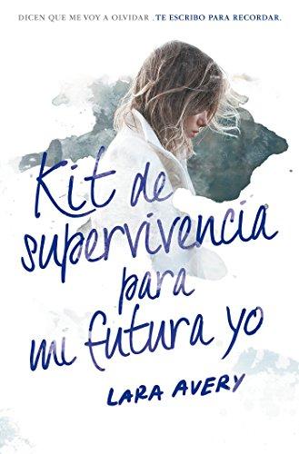 Kit de supervivencia para mi futura yo (Jóvenes lectores)