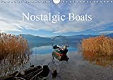 Nostalgic Boats (Wall Calendar 2019 DIN A4 Landscape): Nostalgic photo impressions of romantic boats (Monthly calendar,
